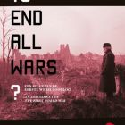 To end all wars? - In Flanders Fields Museum Lakenhallen - Grote Markt 34, B - 8900 Ieper, Belgium - Until 15/11/2019
